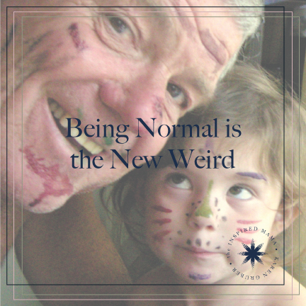 Being Normal is the New Weird