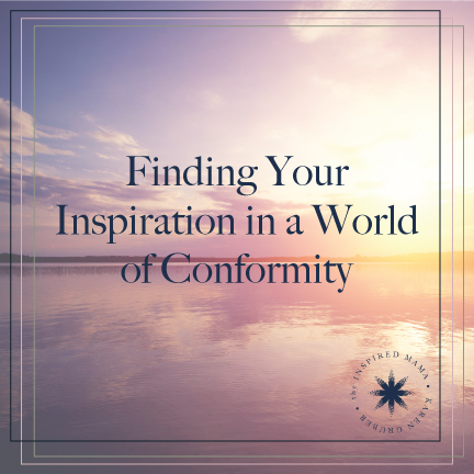Finding Your Inspiration in a World of Conformity