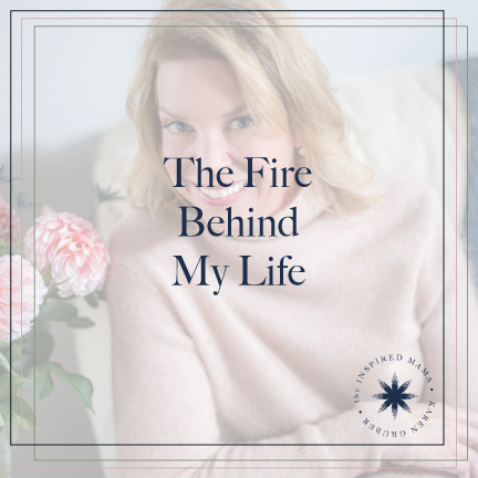 The Fire Behind My Life