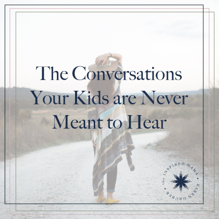 The Conversations Your Kids are Never Meant to Hear