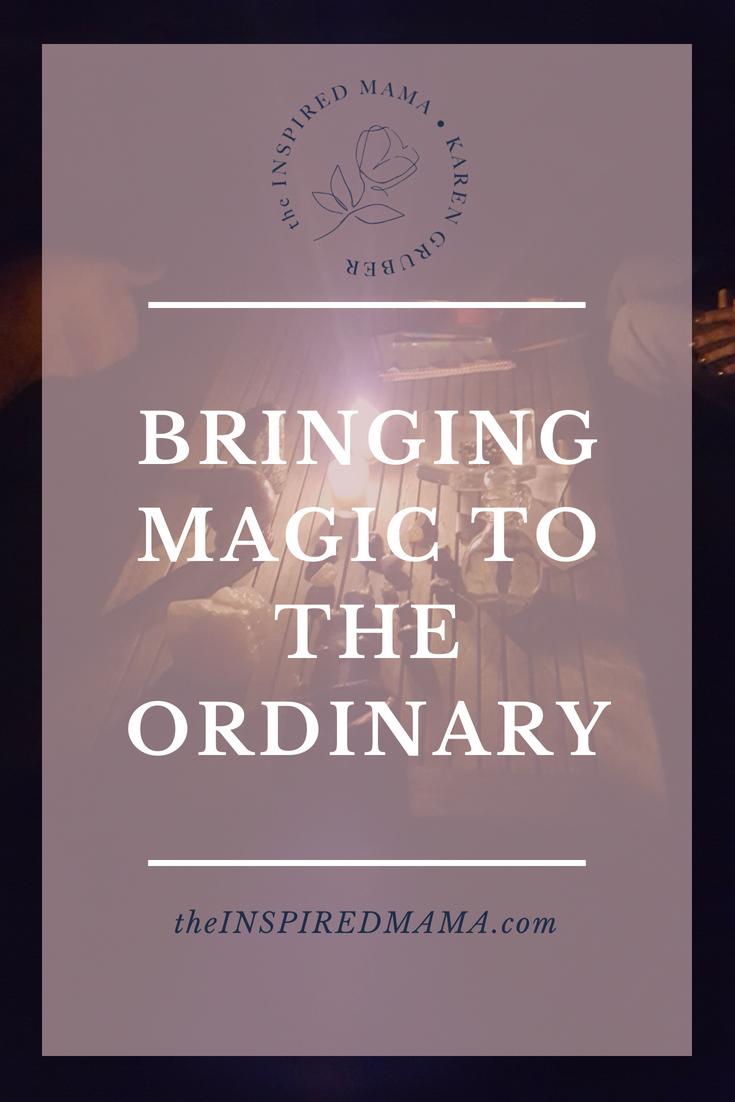 Bringing Magic to the Ordinary
