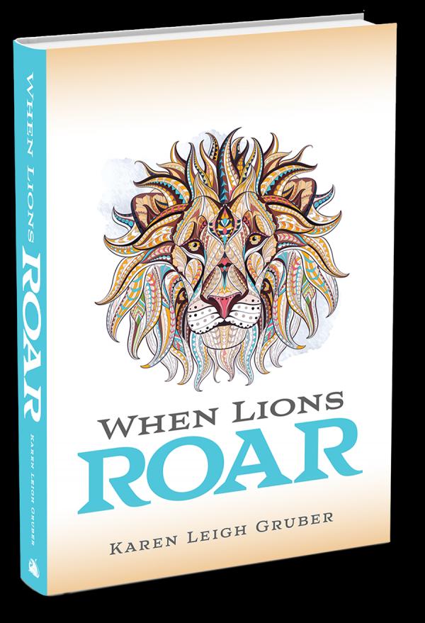 When Lions Roar Book by Karen Gruber
