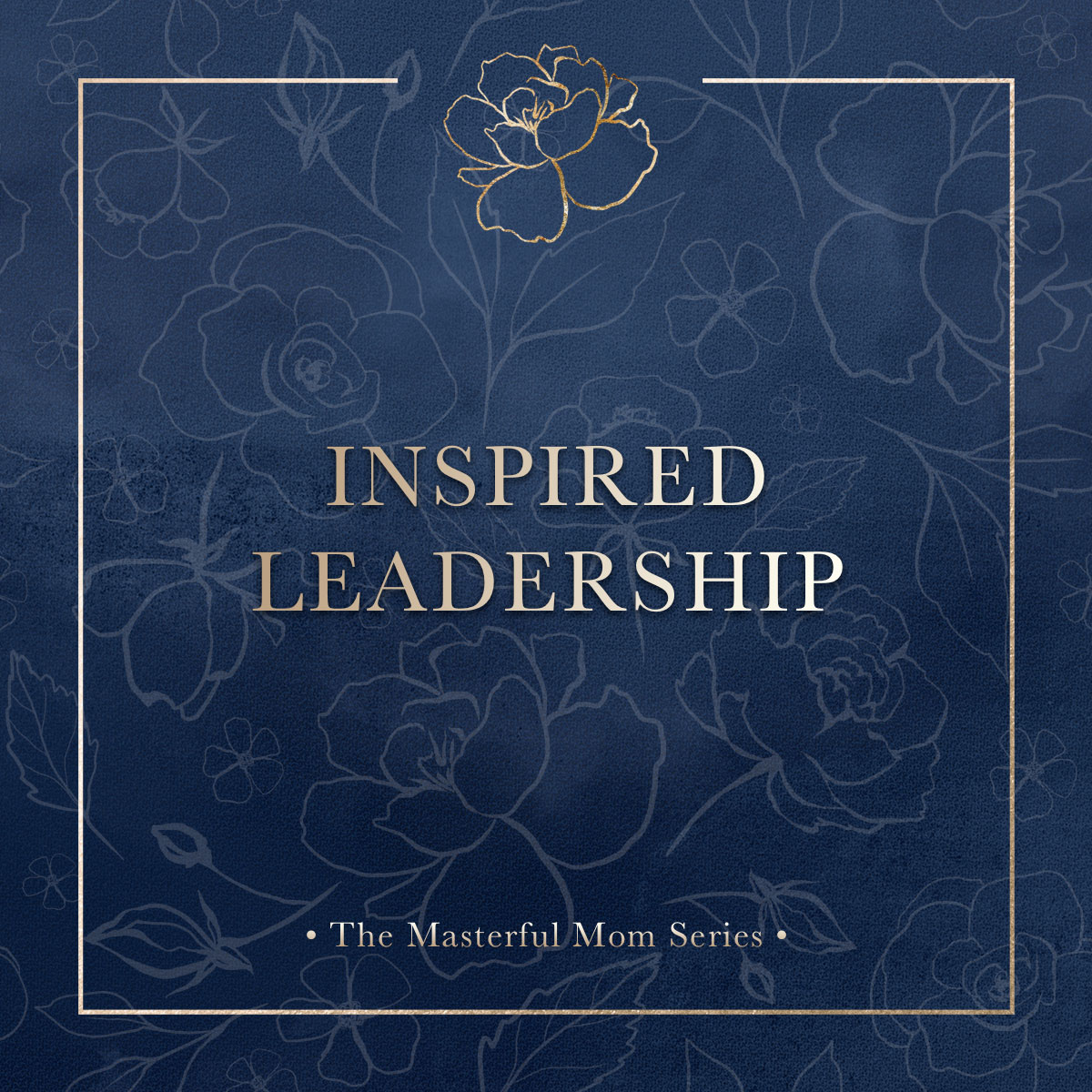 Inspired Leadership Course